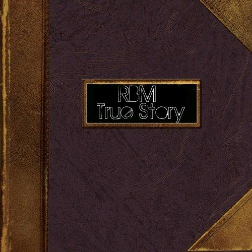 RBM - True Story (original mix)
